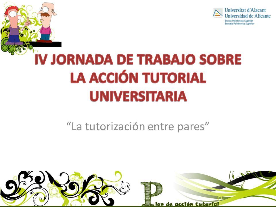 IV JORNADA DE TRABAJO SOBRE LA ACCIÓN TUTORIAL UNIVERSITARIA