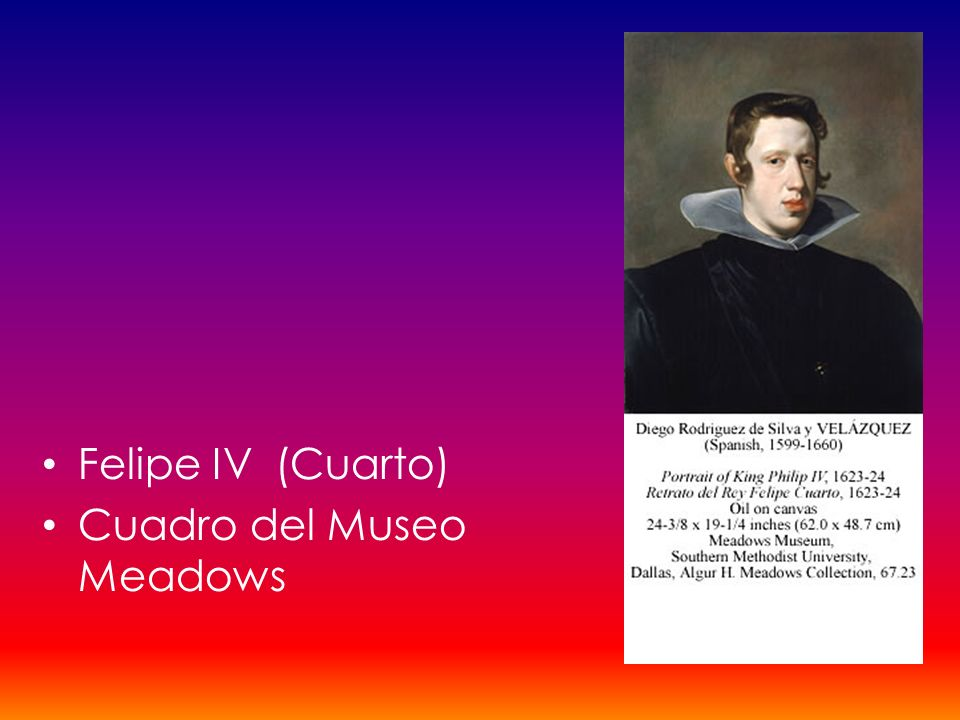 Felipe IV (Cuarto) Cuadro del Museo Meadows