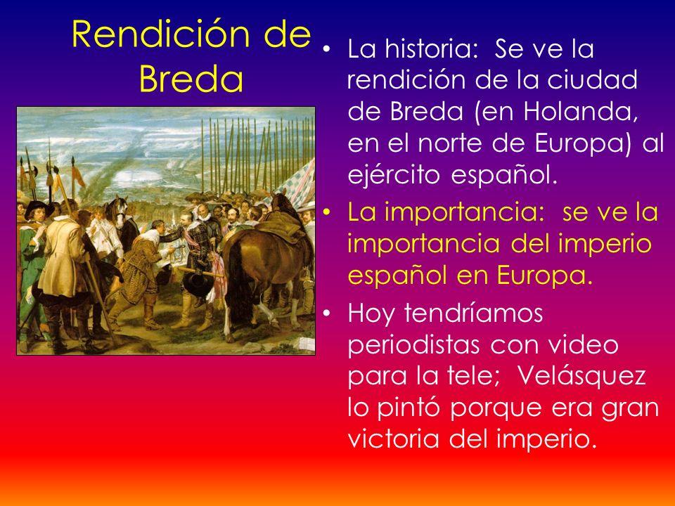 Rendición de Breda La historia: Se ve la rendición de la ciudad de Breda (en Holanda, en el norte de Europa) al ejército español.