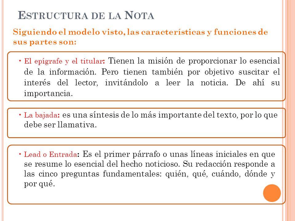 Estructura de la Nota Siguiendo el modelo visto, las características y funciones de sus partes son: