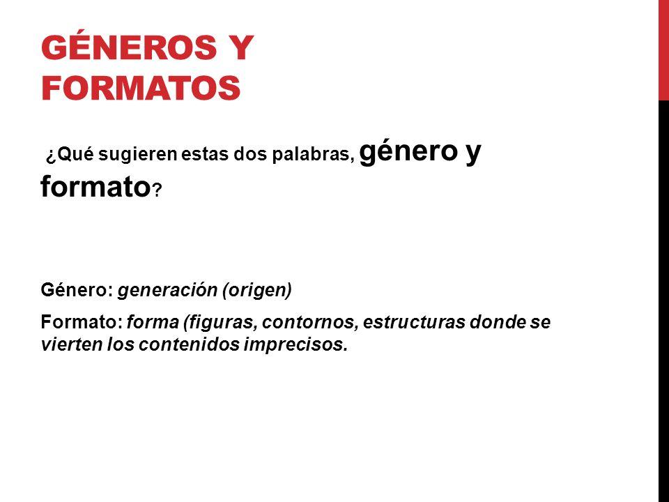 GÉNEROS Y FORMATOS
