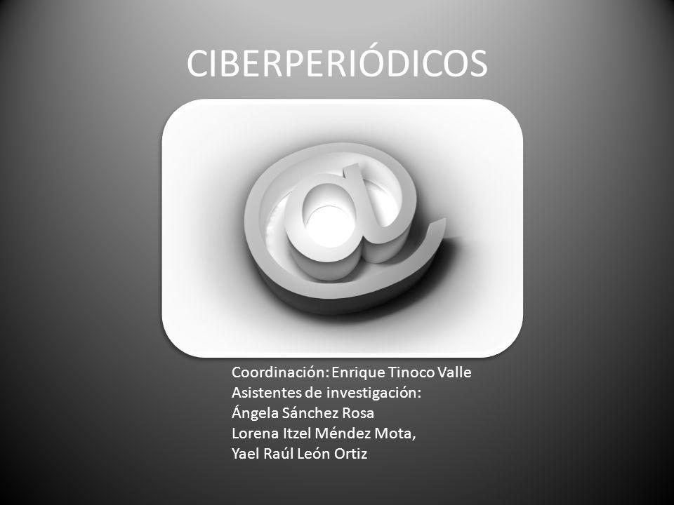 CIBERPERIÓDICOS Coordinación: Enrique Tinoco Valle