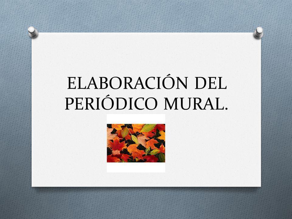 ELABORACIÓN DEL PERIÓDICO MURAL.