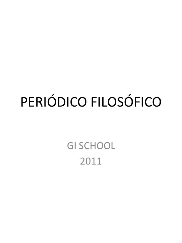 PERIÓDICO FILOSÓFICO GI SCHOOL 2011