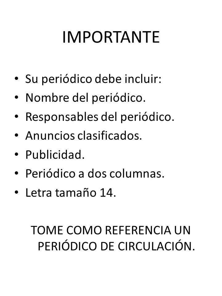TOME COMO REFERENCIA UN PERIÓDICO DE CIRCULACIÓN.