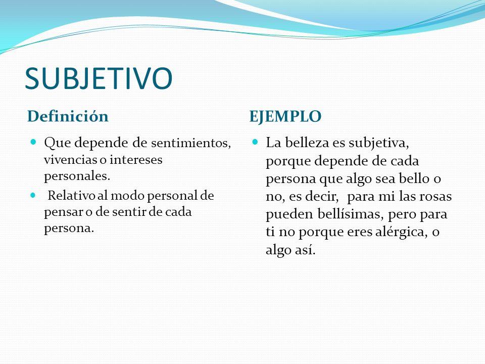 SUBJETIVO Definición EJEMPLO