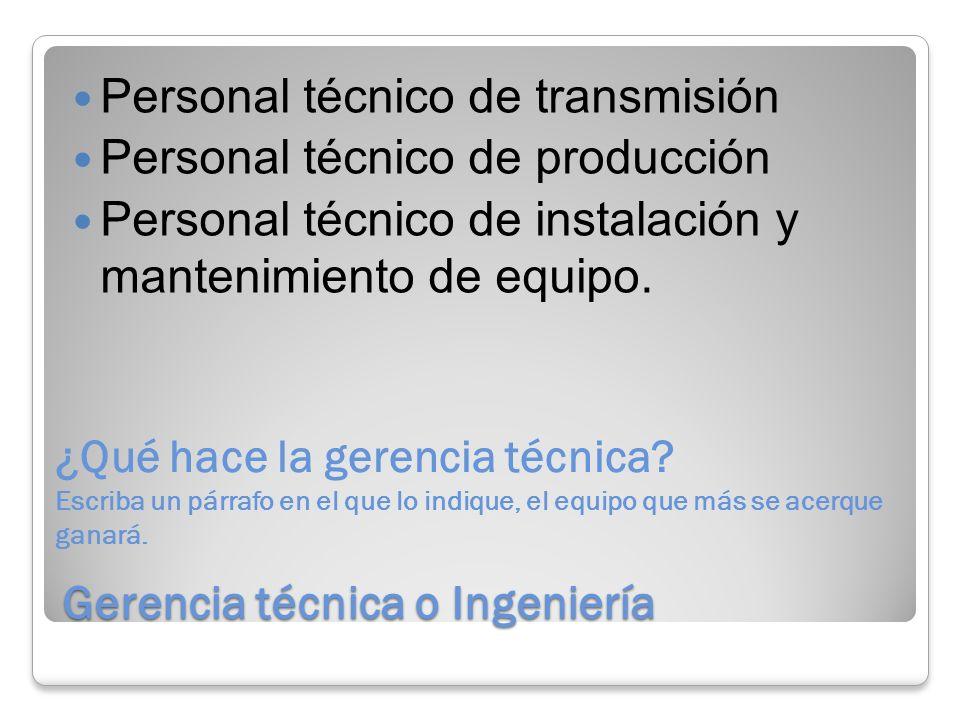 Gerencia técnica o Ingeniería