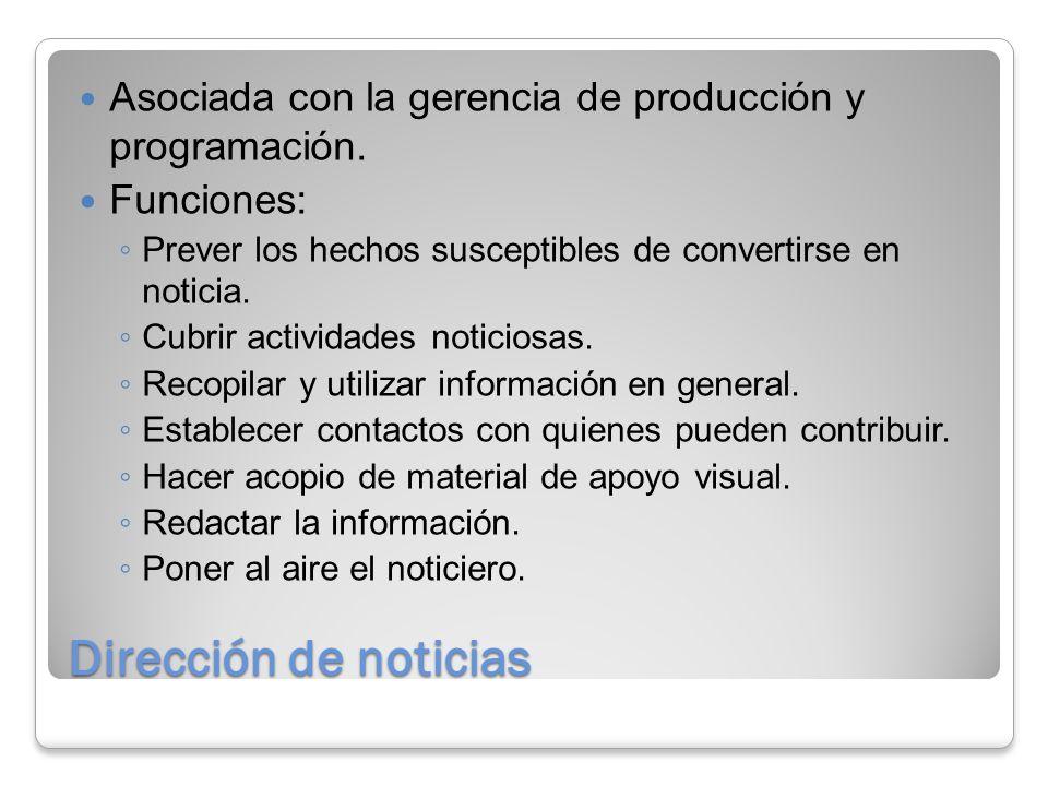 Asociada con la gerencia de producción y programación.