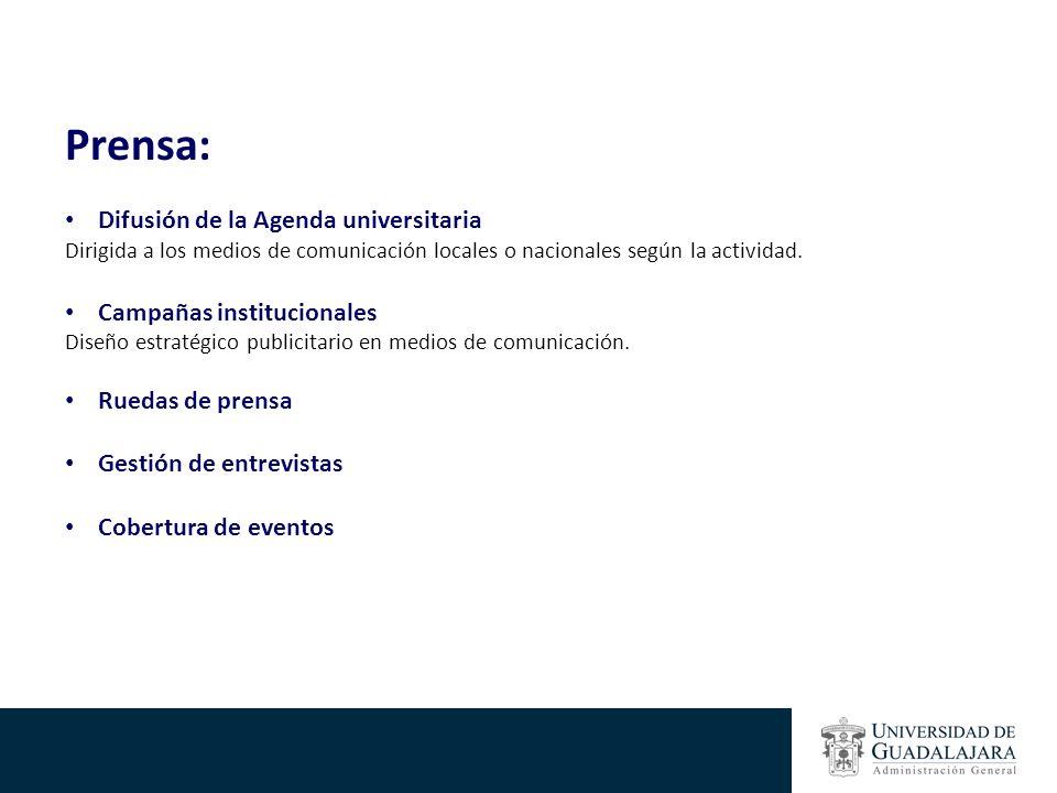 Prensa: Difusión de la Agenda universitaria Campañas institucionales