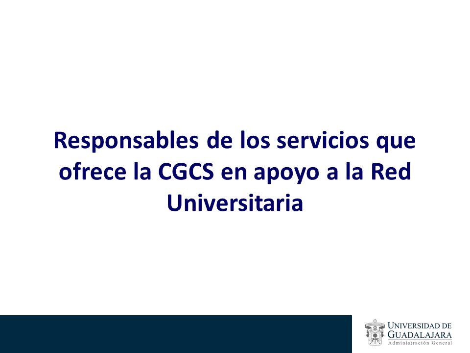 Responsables de los servicios que ofrece la CGCS en apoyo a la Red Universitaria