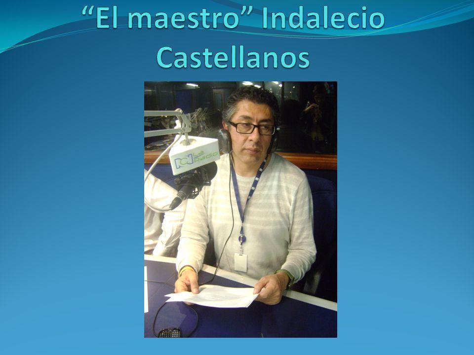 El maestro Indalecio Castellanos