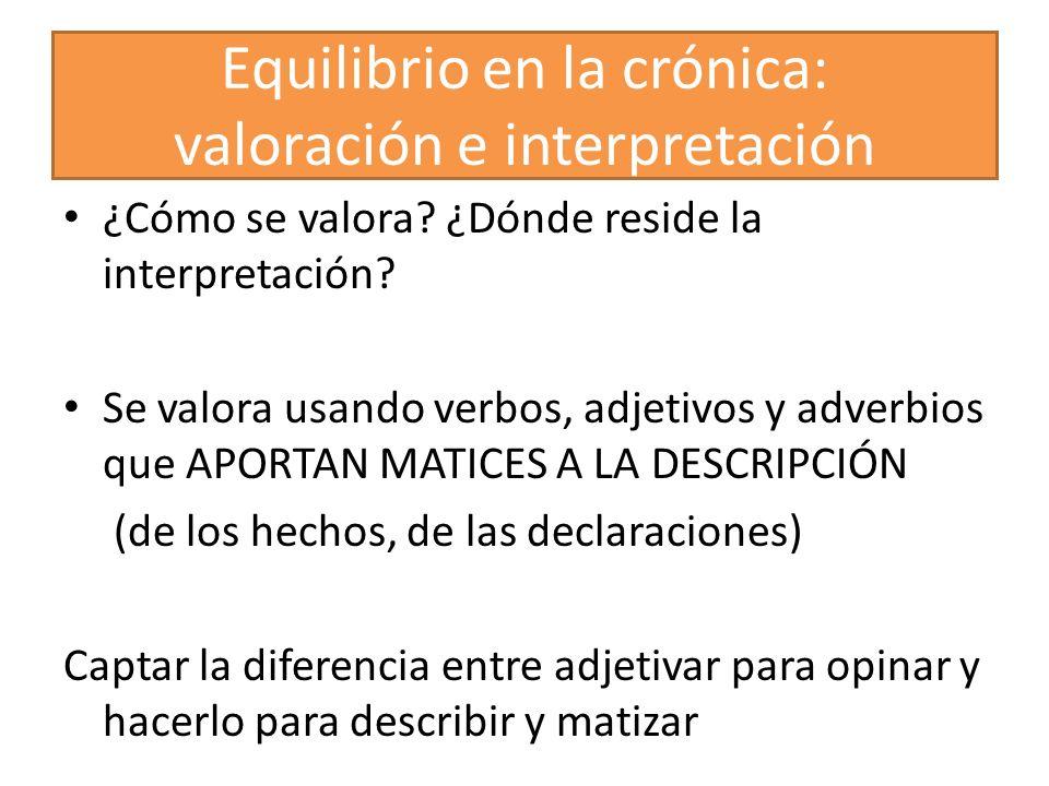Equilibrio en la crónica: valoración e interpretación
