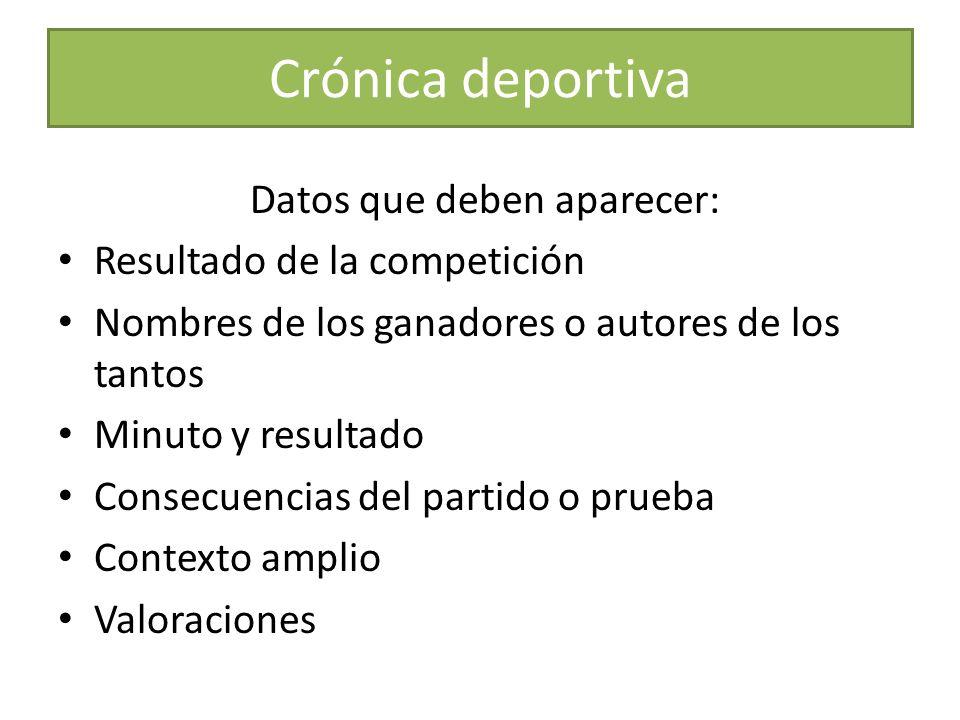 Crónica deportiva Datos que deben aparecer: