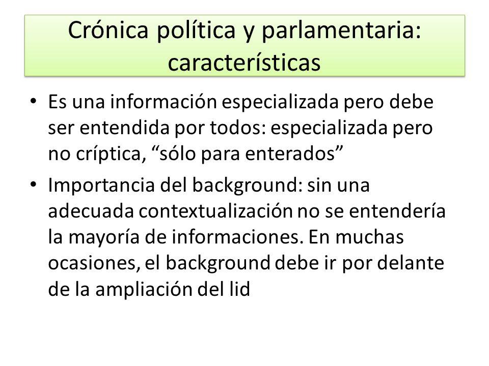 Crónica política y parlamentaria: características