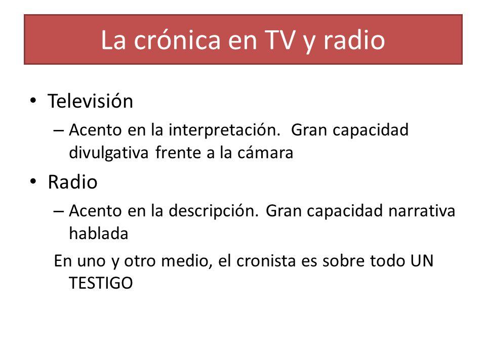 La crónica en TV y radio Televisión Radio