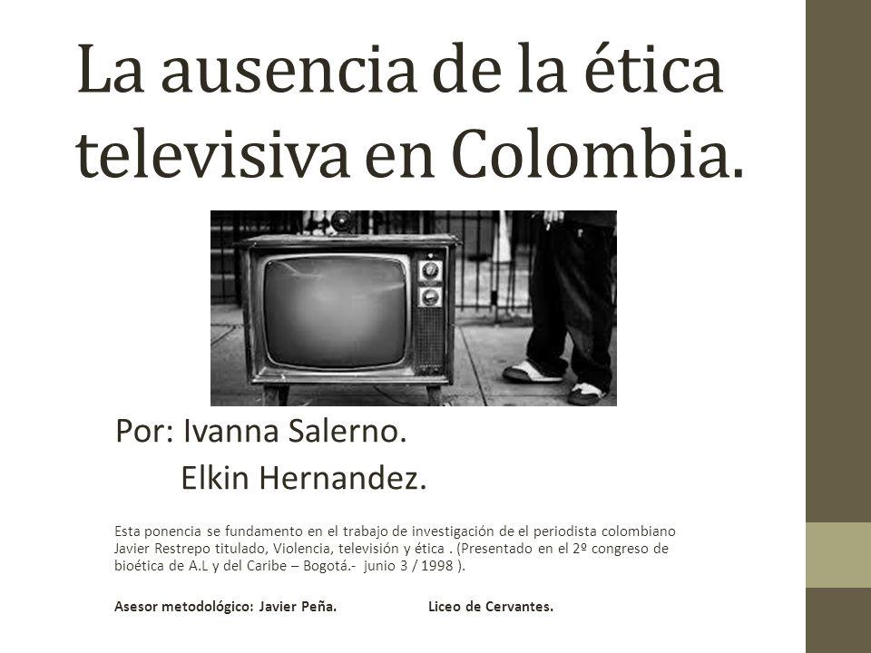 La ausencia de la ética televisiva en Colombia.