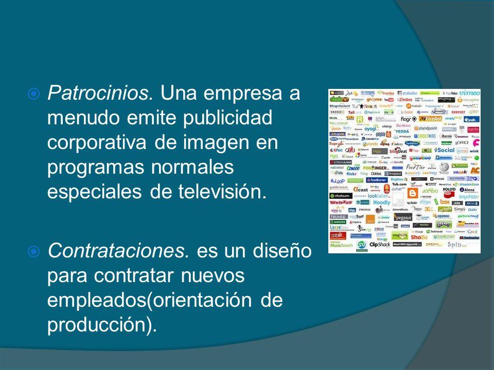 Patrocinios. Una empresa a menudo emite publicidad corporativa de imagen en programas normales especiales de televisión.