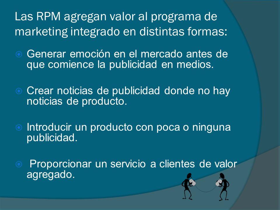 Las RPM agregan valor al programa de marketing integrado en distintas formas: