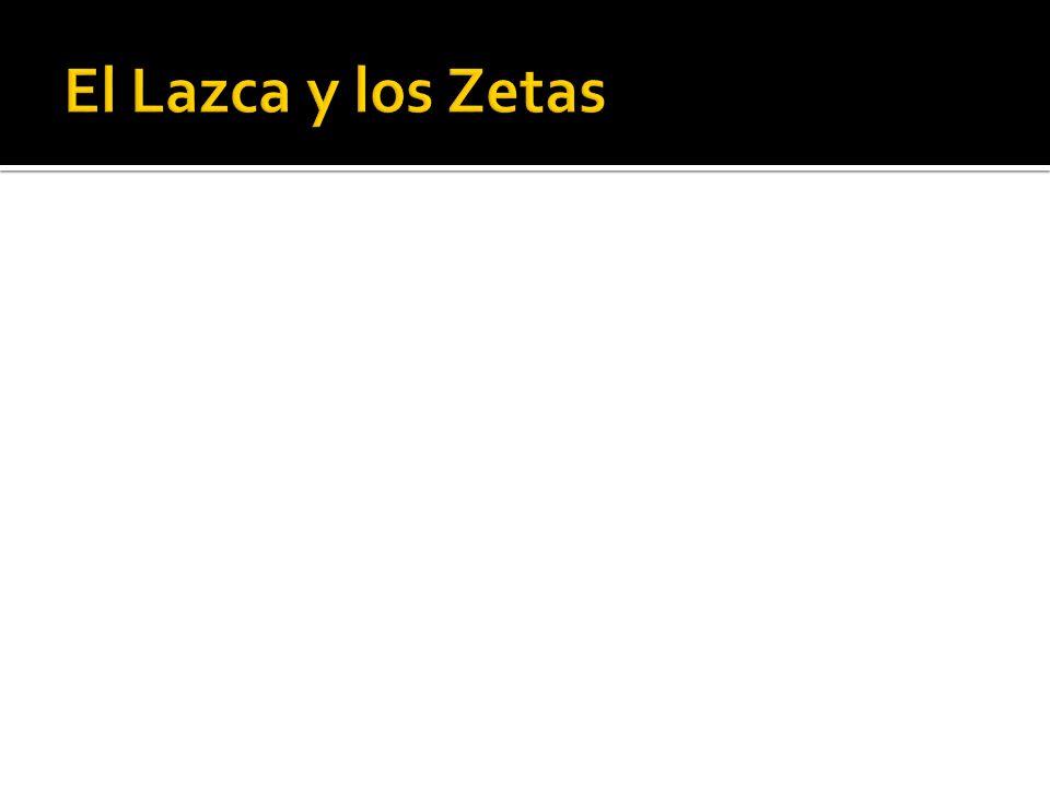 El Lazca y los Zetas
