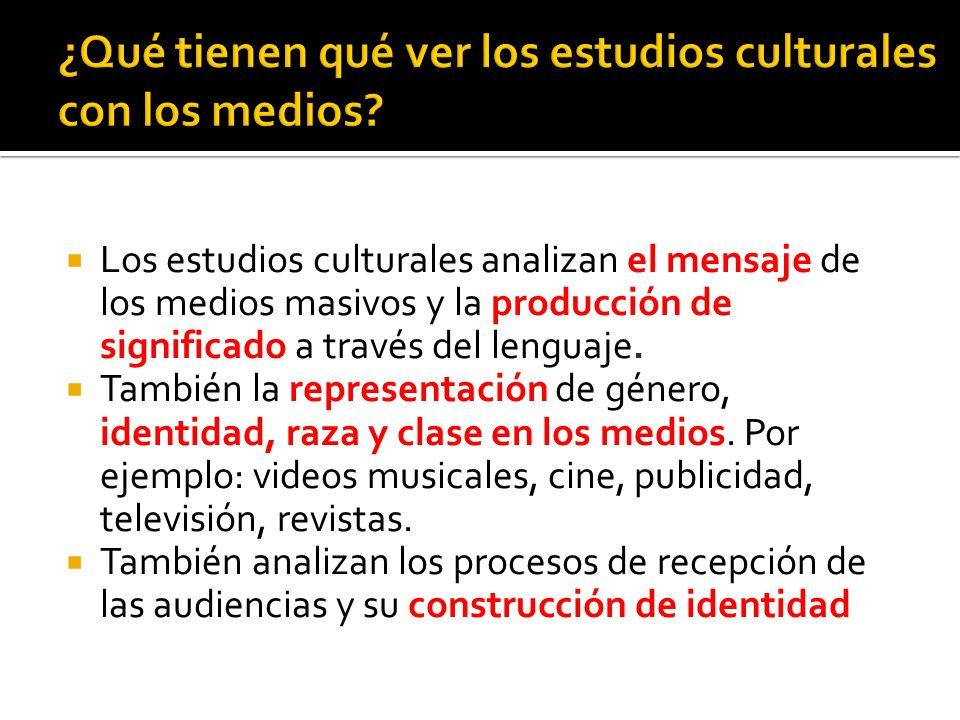 ¿Qué tienen qué ver los estudios culturales con los medios