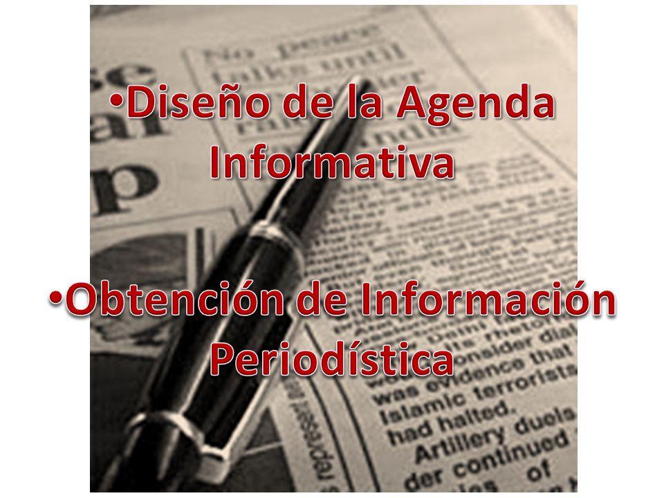 Diseño de la Agenda Informativa Obtención de Información Periodística