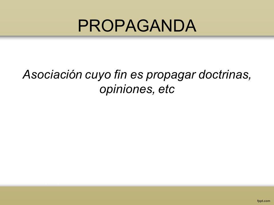 Asociación cuyo fin es propagar doctrinas, opiniones, etc