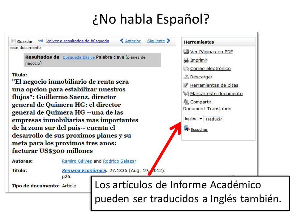¿No habla Español Los artículos de Informe Académico pueden ser traducidos a Inglés también.