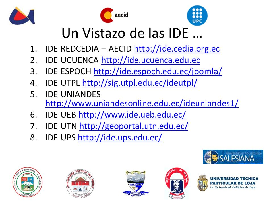 Un Vistazo de las IDE … IDE REDCEDIA – AECID http://ide.cedia.org.ec
