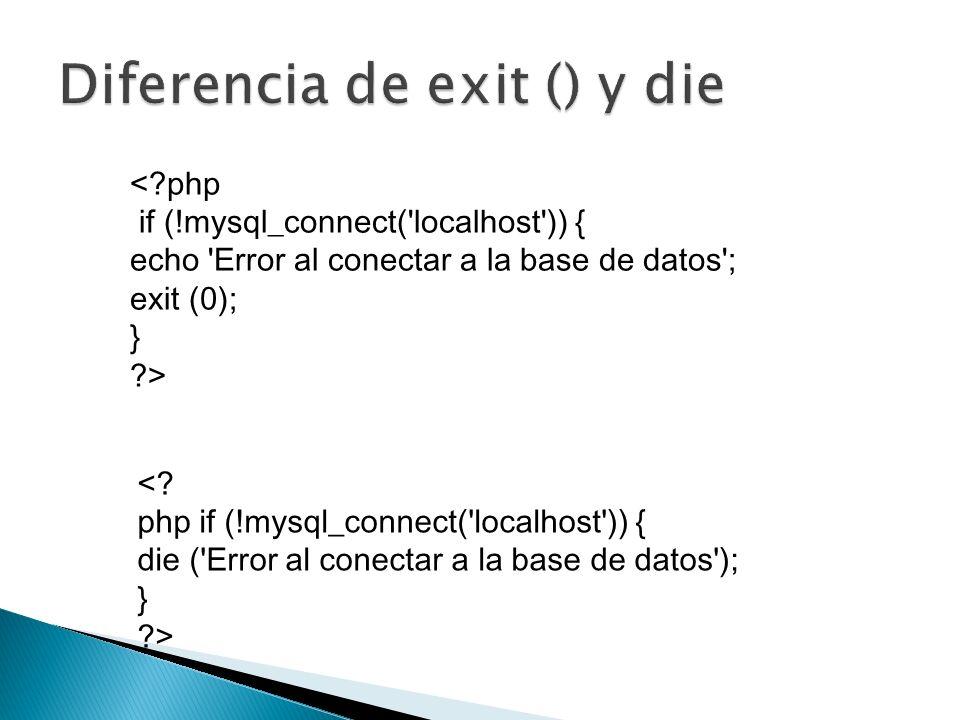 Diferencia de exit () y die