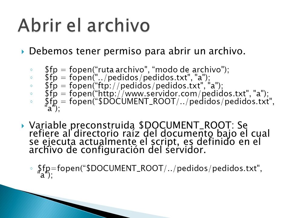 Abrir el archivo Debemos tener permiso para abrir un archivo.