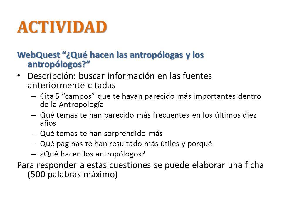 ACTIVIDAD WebQuest ¿Qué hacen las antropólogas y los antropólogos