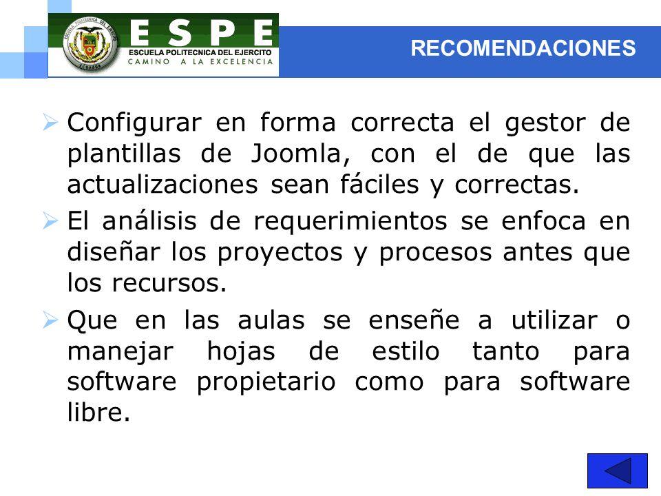 RECOMENDACIONES Configurar en forma correcta el gestor de plantillas de Joomla, con el de que las actualizaciones sean fáciles y correctas.