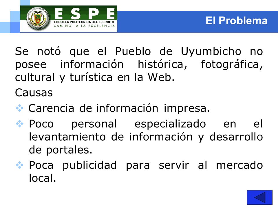 El Problema Se notó que el Pueblo de Uyumbicho no posee información histórica, fotográfica, cultural y turística en la Web.