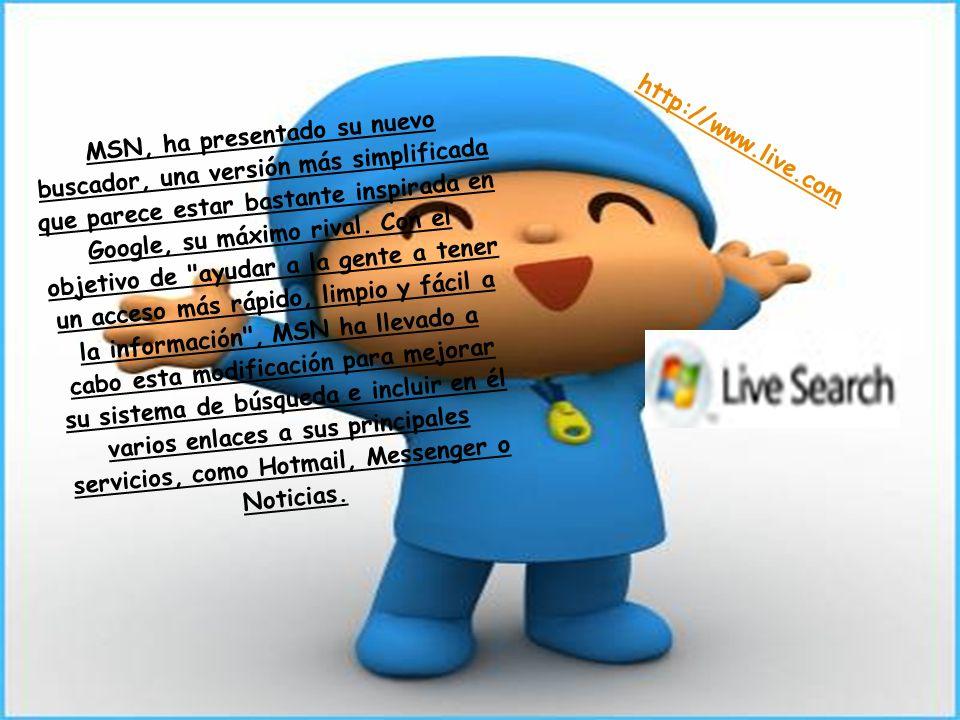 MSN, ha presentado su nuevo buscador, una versión más simplificada que parece estar bastante inspirada en Google, su máximo rival. Con el objetivo de ayudar a la gente a tener un acceso más rápido, limpio y fácil a la información , MSN ha llevado a cabo esta modificación para mejorar su sistema de búsqueda e incluir en él varios enlaces a sus principales servicios, como Hotmail, Messenger o Noticias.