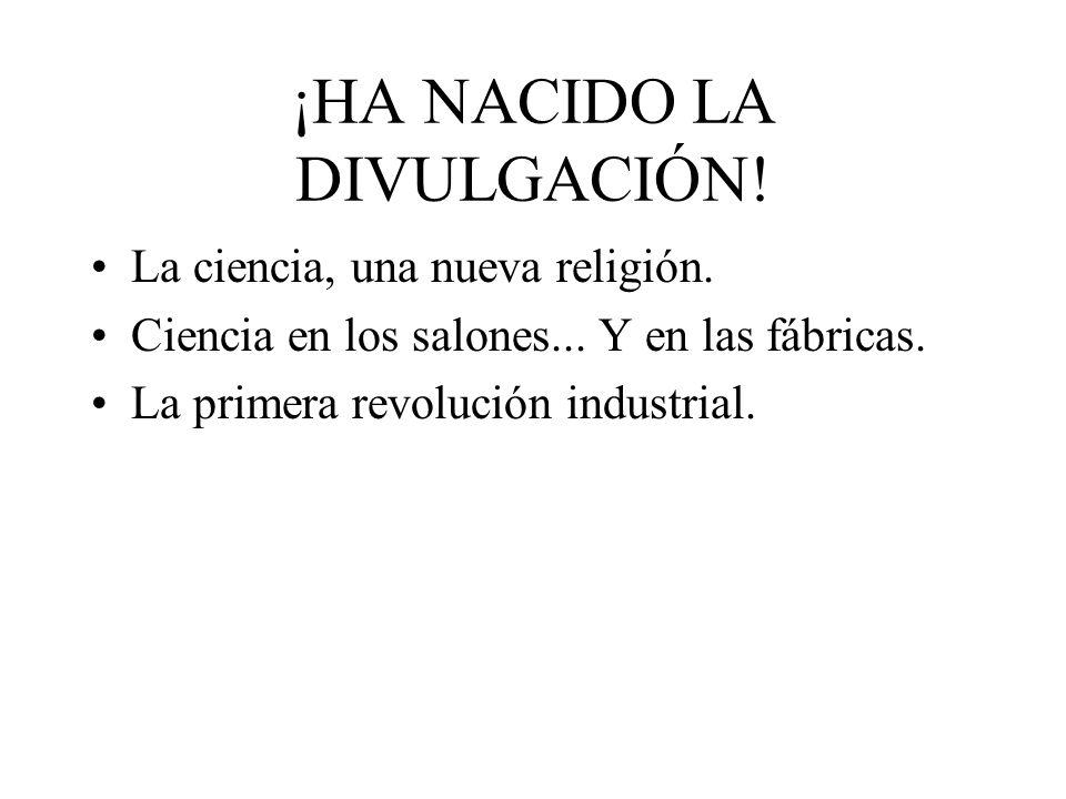 ¡HA NACIDO LA DIVULGACIÓN!