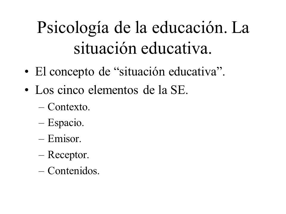 Psicología de la educación. La situación educativa.