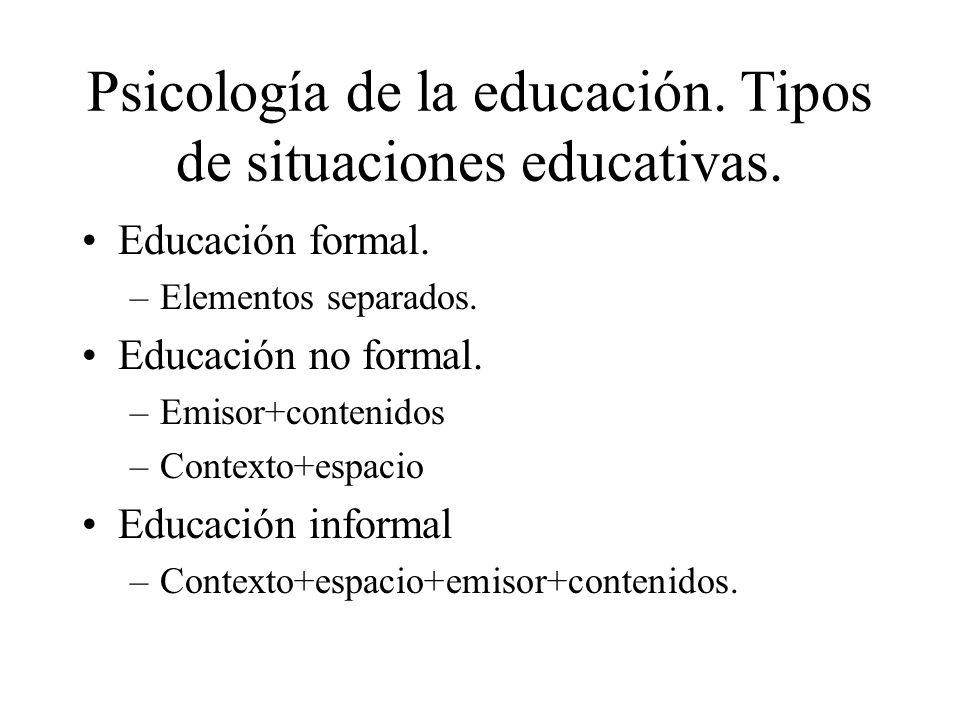 Psicología de la educación. Tipos de situaciones educativas.