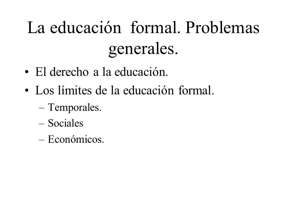 La educación formal. Problemas generales.