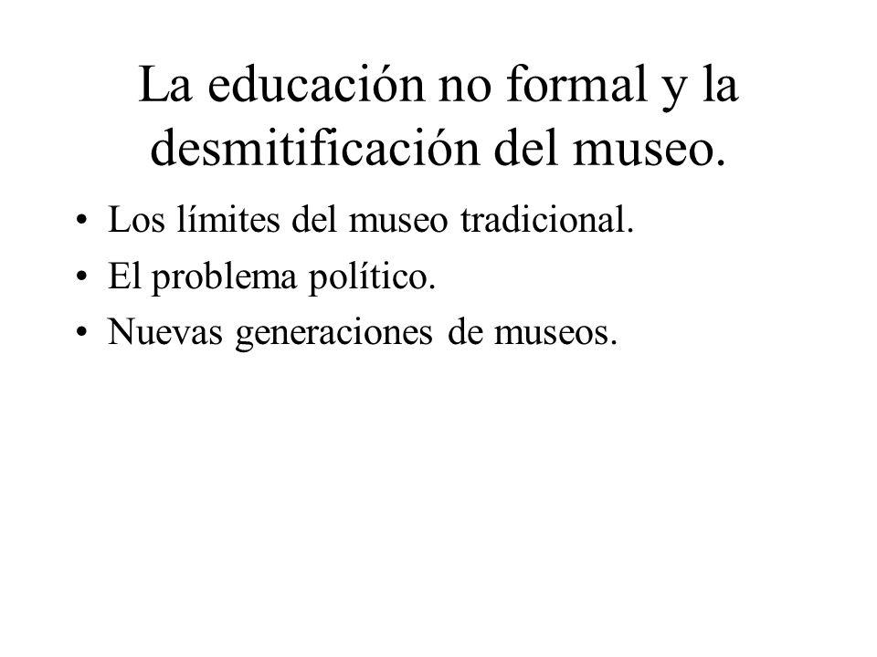 La educación no formal y la desmitificación del museo.