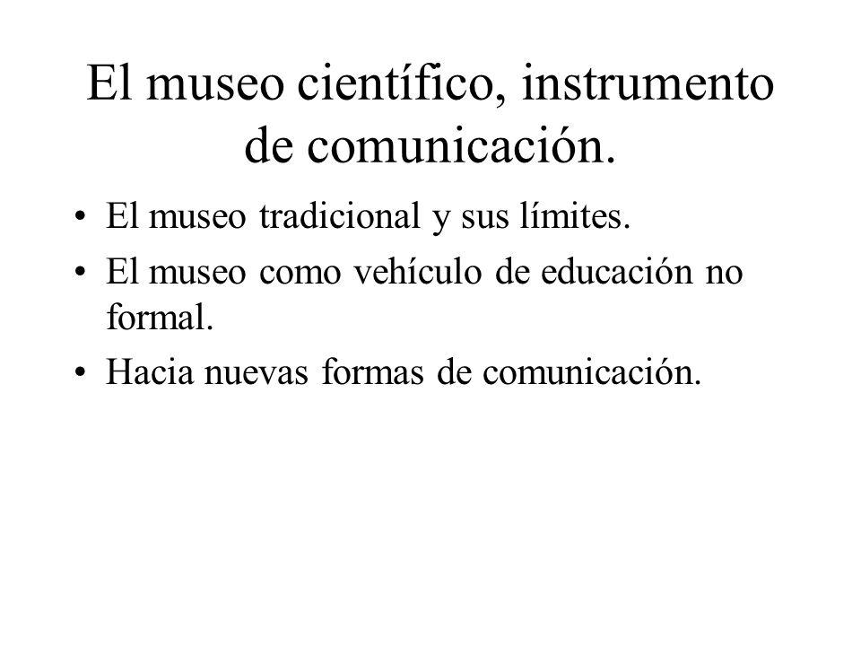 El museo científico, instrumento de comunicación.