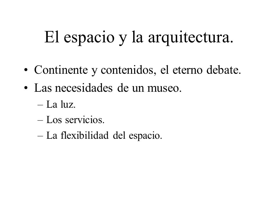 El espacio y la arquitectura.