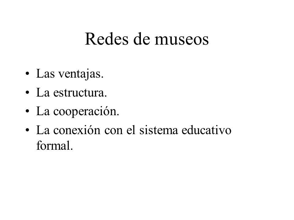 Redes de museos Las ventajas. La estructura. La cooperación.