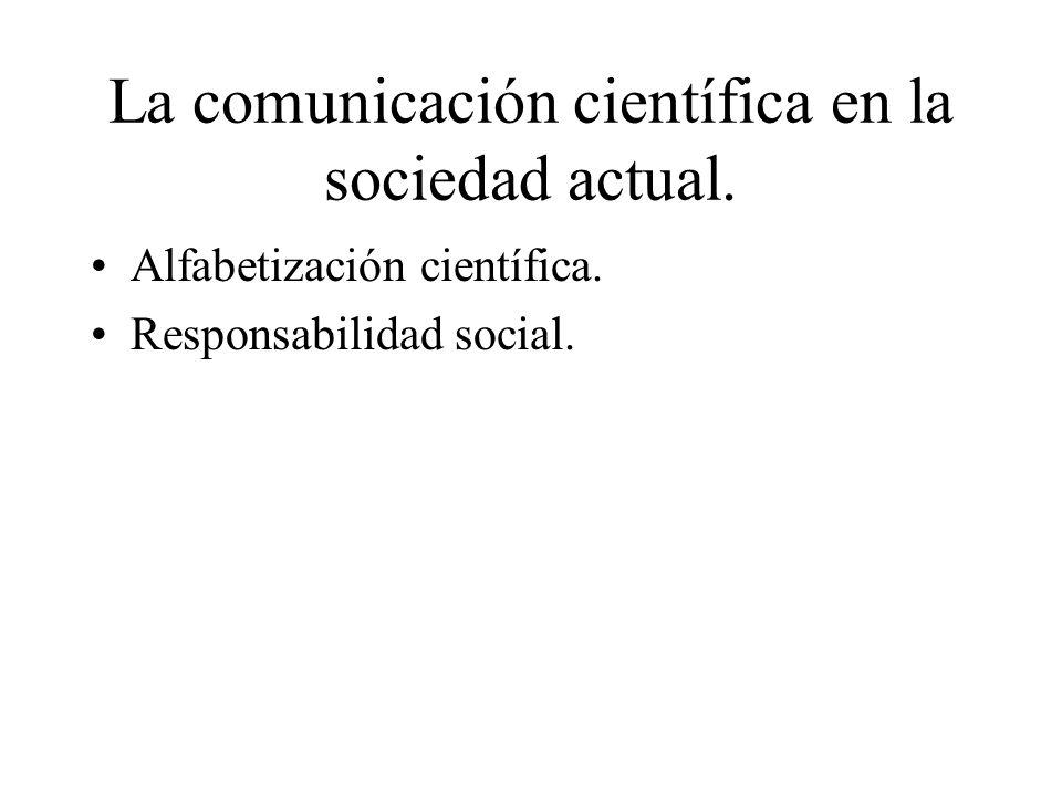 La comunicación científica en la sociedad actual.
