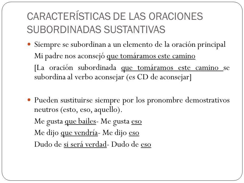 CARACTERÍSTICAS DE LAS ORACIONES SUBORDINADAS SUSTANTIVAS