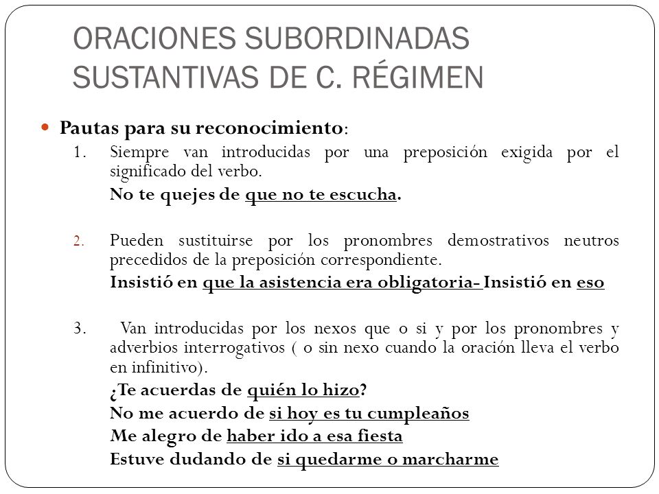 ORACIONES SUBORDINADAS SUSTANTIVAS DE C. RÉGIMEN