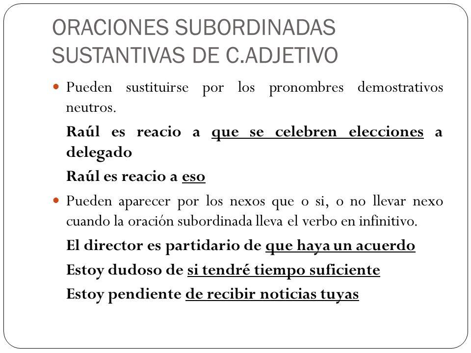 ORACIONES SUBORDINADAS SUSTANTIVAS DE C.ADJETIVO