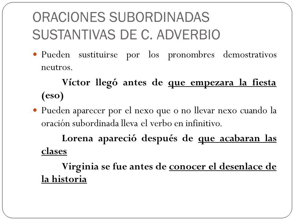 ORACIONES SUBORDINADAS SUSTANTIVAS DE C. ADVERBIO