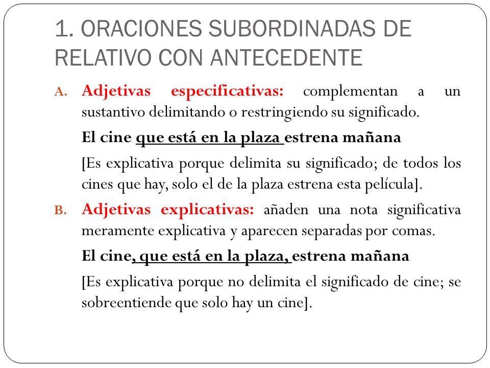 1. ORACIONES SUBORDINADAS DE RELATIVO CON ANTECEDENTE