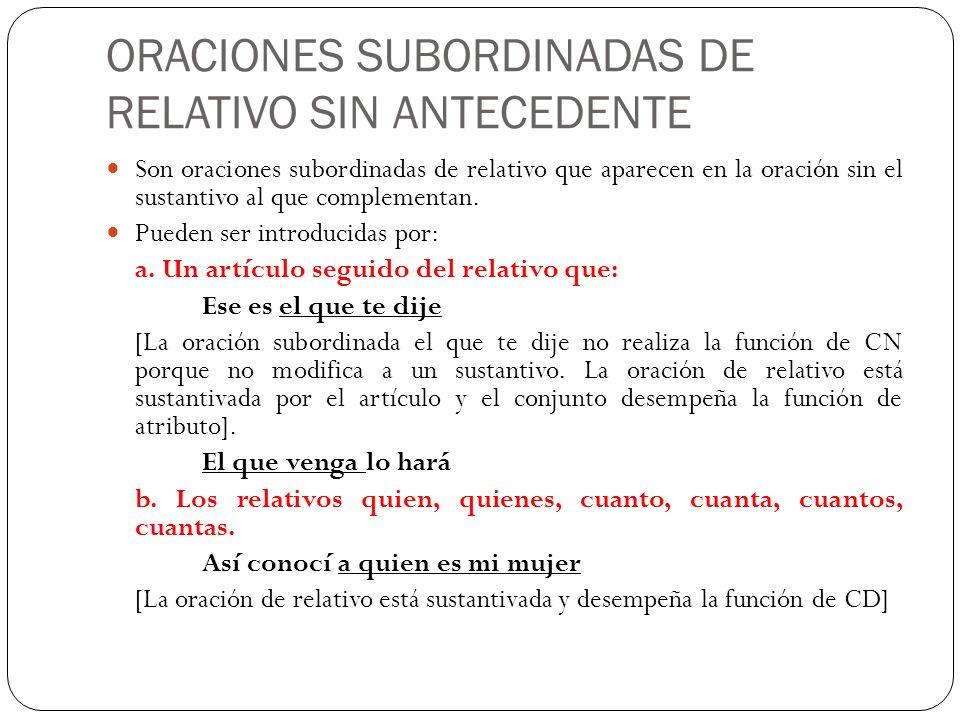 ORACIONES SUBORDINADAS DE RELATIVO SIN ANTECEDENTE