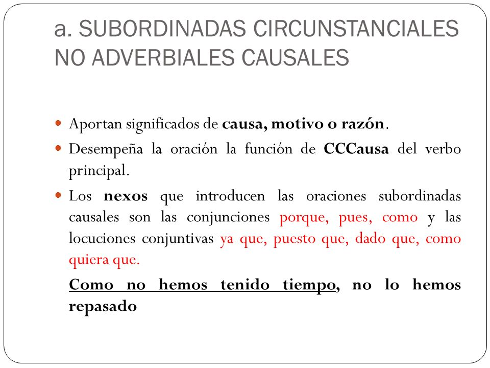 a. SUBORDINADAS CIRCUNSTANCIALES NO ADVERBIALES CAUSALES